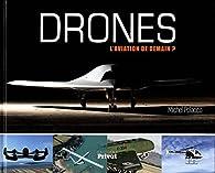 Drones : L'aviation de demain ? par Michel Polacco