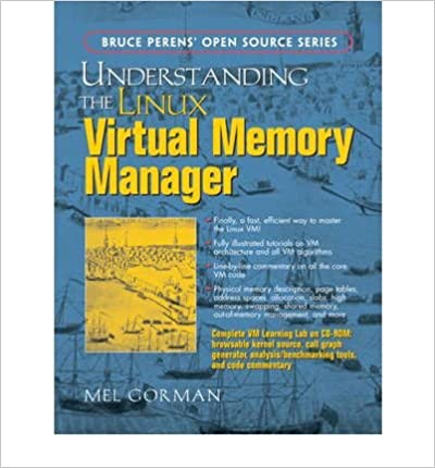 Book Understanding the Linux Virtual Memory Manager by Mel Gorman (2004-05-09)