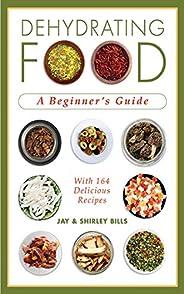 Dehydrating Food: A Beginner's G