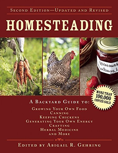 Homesteading-A-Backyard-Guide-to-Growing-Your-Own-Food-Canning-Keeping-Chickens-Generating-Your-Own-Energy-Crafting-Herbal-Medicine-and-More-Back-to-Basics-Guides
