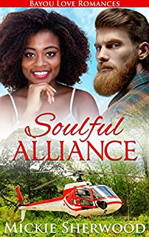 Soulful Alliance: Bayou Love Romances by [Sherwood, Mickie]