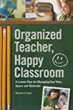 Organized Teacher, Happy Classroom, Melanie S. Unger, 1440309159