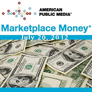 Marketplace Money, July 20, 2012