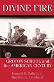 img - for Divine Fire: Groton School and the American Century book / textbook / text book