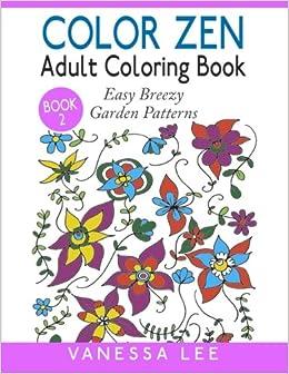 !TOP! Color Zen Adult Coloring Book 2: Easy Breezy Garden Patterns (Color Zen Adult Coloring Books) (Volume 2). desafio gives Series agile ciclo