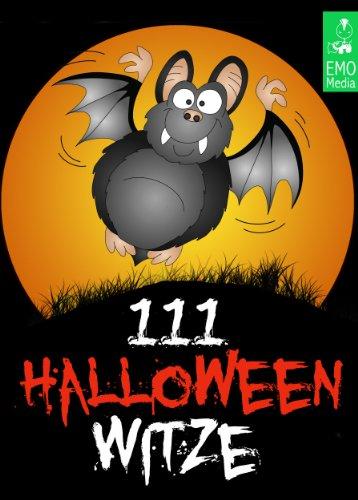 111 Halloween-Witze - Erschreckend gute Witze über Geister, Gespenster, Zombies, Kannibalen, Untote, den Teufel und andere Schreckgestalten (Illustrierte Ausgabe) (German Edition)