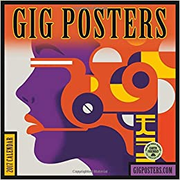 gig posters 2017 wall calendar rock show art for the 21st century