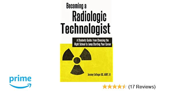 Amazon becoming a radiologic technologist a students guide amazon becoming a radiologic technologist a students guide from choosing the right school to jump starting your career 9781478170440 jeremy fandeluxe Choice Image