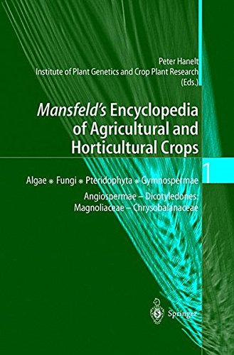 Mansfeld's Encyclopedia of Agricultural and Horticultural Crops: Except Ornamentals