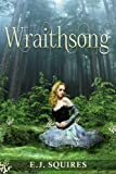 """Wraithsong - Desirable Creatures Series - Book I"" av E. J. Squires"