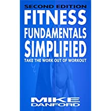 FITness FUNdamentals Simplified: A simple and easy approach to exercise and working out