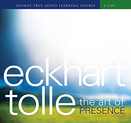 The Art of Presence by Sounds True