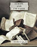 Europe and the Faith, Hilaire Belloc, 1466203633