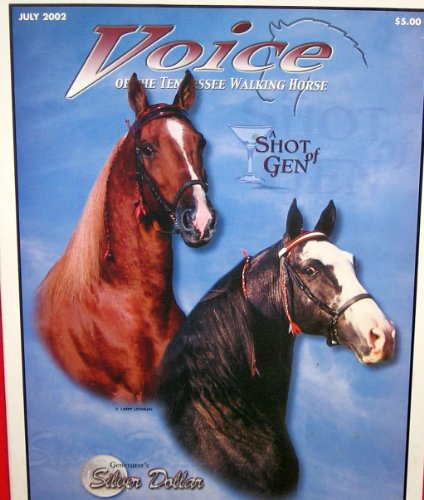 (Voice of the Tennessee Walking Horse with Shot of Glen July 2002 (Volume 41, No. 7))