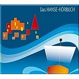 Das Hanse-Hörbuch - Geschichte und Kultur: Eine klingende Reise durch Geschichte und Kultur der Hansezeit, mit zahlreichen Musikbeispielen aus dem Kulturkreis (Erfolgsgeschichten)