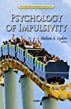 Psychology of Impulsivity, , 1619429896