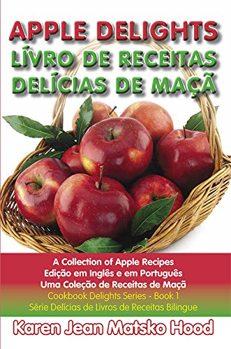 Read Online Apple Delights Cookbook, Bilingual English and Portuguese PDF