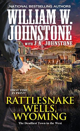 Rattlesnake Wells, Wyoming - William Johnstone