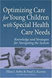 Optimizing Care for Young Children with Special Health Care Needs, , 155766854X