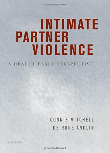 Intimate Partner Violence: A Health-Based Perspective