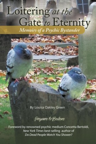 Loitering at the Gate to Eternity: Memoirs of a Psychic Bystander