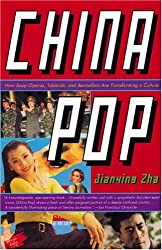 China Pop: How Soap Operas, Tabloids and Bestsellers Are Transforming a Culture