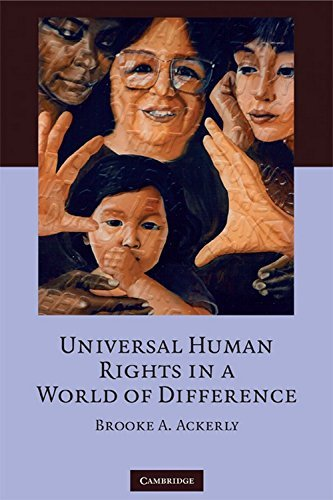 Universal Human Rights in a World of Difference by Brooke A. Ackerly (2008-07-14)