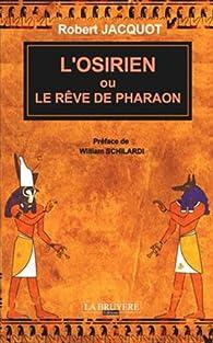 L'Osirien ou le rêve de Pharaon par Robert Jacquot