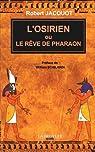 L'Osirien ou le rêve de Pharaon par Jacquot