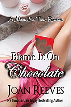 Blame It On Chocolate (A Moment in Time Romance Book 3) by [Reeves, Joan]