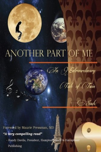 Another Part of Me - An Extraordinary Tale of Twin Souls: A Memoir (Michael Jackson The Experience Another Part Of Me)