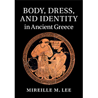 Body, Dress, and Identity in Ancient Greece (English Edition)