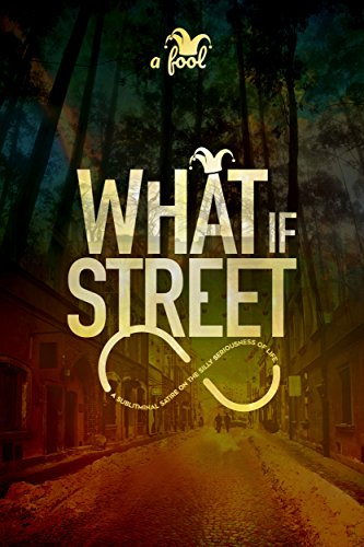 What If Street by a fool