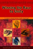 img - for Winning the Race to Unity: Is Racial Reconciliation Really Working? book / textbook / text book