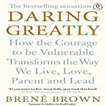 Daring Greatly: How the Courage to Be Vulnerable Transforms the Way We Live, Love, Parent, and Lead: Summary & Analysis | Book Junkie