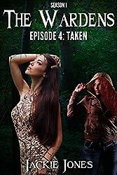 Taken (The Wardens: Episode 4)
