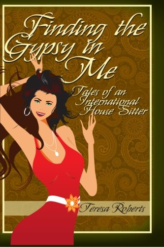 Finding the Gypsy in Me  - Tales of an International House Sitter pdf epub