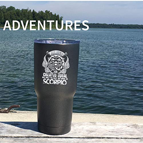 All Men Are Created Equal Tumbler 30 oz Stainless Steel, But Only The Best Are Born As Scorpio Travel Mug, Outdoors Perfect Gift (Tumbler - Black)