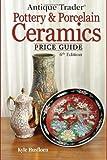 Antique Trader Pottery and Porcelain Ceramics, Kyle Husfloen, 0896899330