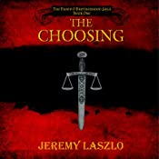 The Choosing: The Blood and Brotherhood Saga, Book 1 | Jeremy Laszlo