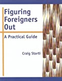 img - for By Craig Storti - Figuring Foreigners Out: A Practical Guide (6/27/00) book / textbook / text book