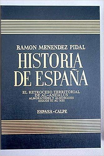 El retroceso territorial de al-andalus... hªespaña: la España musulmana de los siglos XI-XV, t.8 - vol.2: Amazon.es: Menendez Pidal, Ramon: Libros