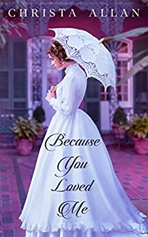 Because You Loved Me by [Allan, Christa]
