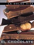 El chocolate (La dolce vita series) by Edimat Libros (2003-09-01)