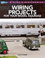 Wiring Projects for your Model Railroad (Modern Railroad Books Wiring & Electronics)