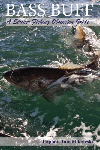 Bass Buff- A Striper Fishing Obsession - Slam Bass