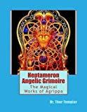 Heptameron Angelic Grimoire: The Magical Works of Agrippa