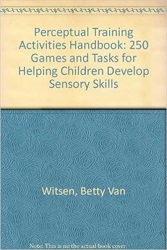 Book Perceptual Training Activities Handbook: 250 Games and Exercises for Helping Children Develop Sensory Skills