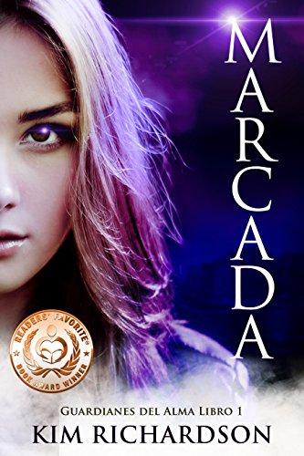 Marcada (Guardianes Del Alma nº 1) (Spanish Edition)