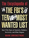 The Encyclopedia of the FBI's Ten Most Wanted List, Duane Swierczynski, 1626365466